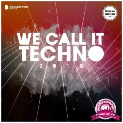 We Call It Techno 2018 (Deluxe Version) (2018)