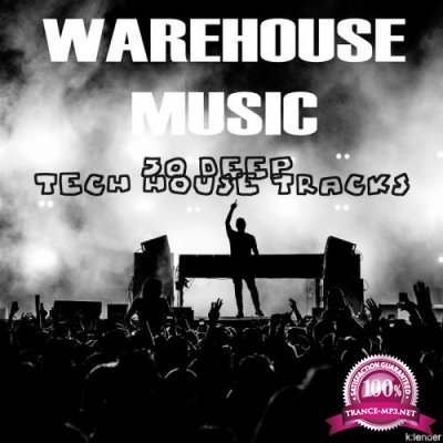 Warehouse Music: 50 Deep Tech House Tracks (2018)