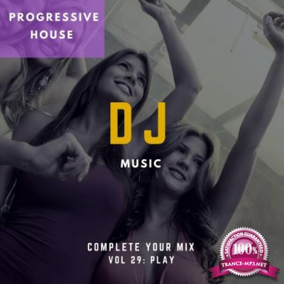 DJ Music - Complete Your Mix, Vol. 29 (2018)