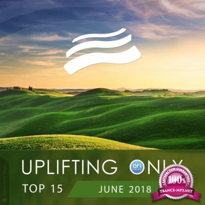 Uplifting Only Top 15: June 2018 (2018)