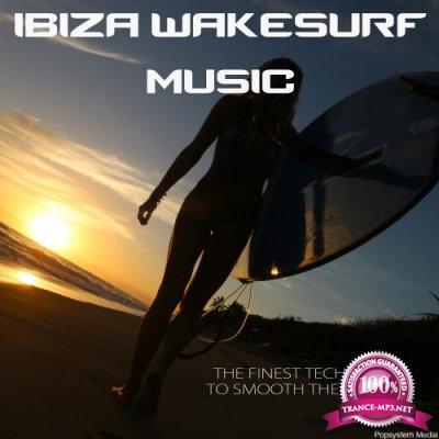 Ibiza Wakesurf Music: The Finest Tech House to Smooth Them Wakes (2018)
