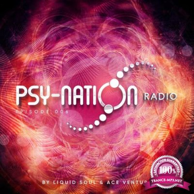 Ace Ventura & Liquid Soul - Psy-Nation Radio 006 (2018-06-07)