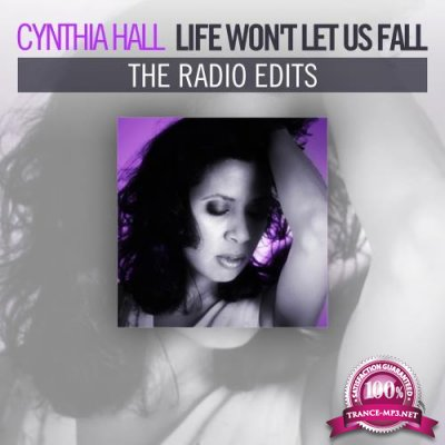 Cynthia Hall: Life Wont Let Us Fall (The Radio Edits) (2018)