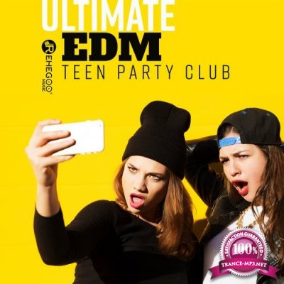 Ultimate EDM Teen Party Club (Top Dance Charts 2018) (2018)