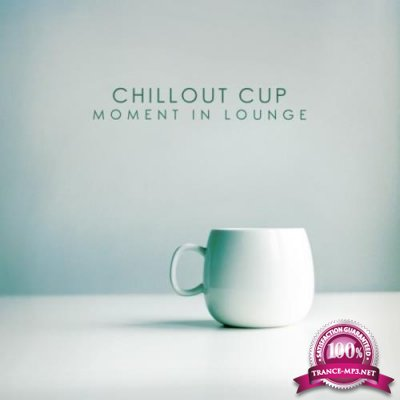 Chillout Cup (Moment in Lounge) (2018)