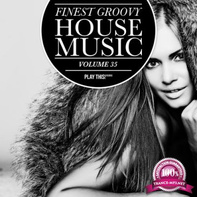 Finest Groovy House Music, Vol. 35 (2018)
