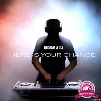 Become A DJ Here Is Your Chance (2018)