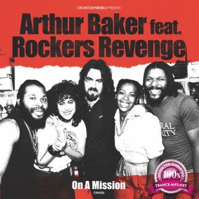 Arthur Baker feat. Rockers Revenge - On A Mission (2018)