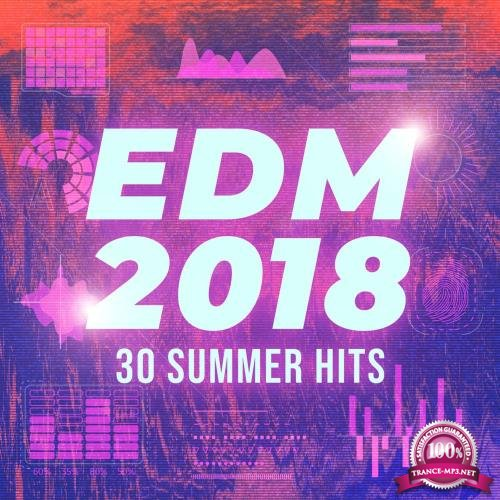 EDM 2018 (30 Summer Hits) (2018)