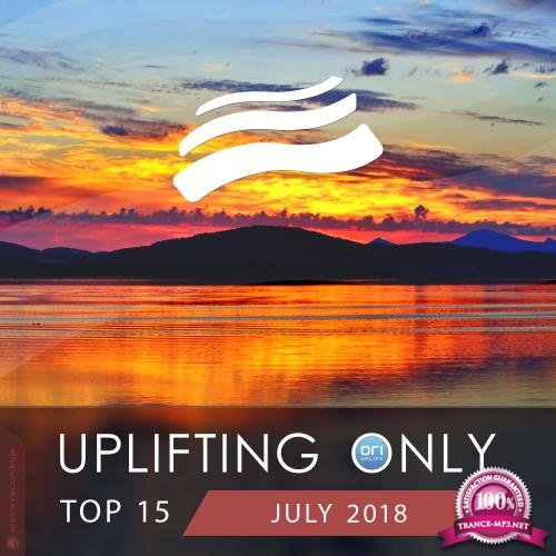 Uplifting Only Top 15: July 2018 (2018)