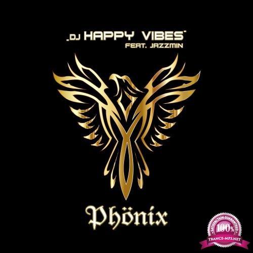 DJ Happy Vibes ft. Jazzmin - Phoenix (2018)