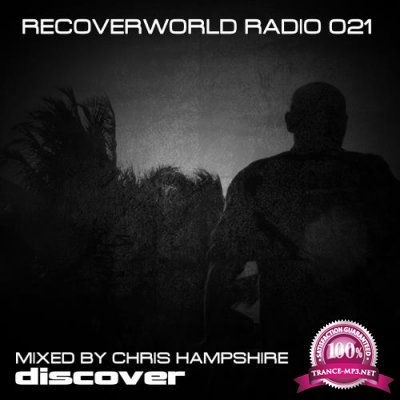 Recoverworld Radio 021 (Mixed By Chris Hampshire) (2018)