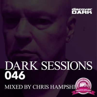 Dark Sessions 046 (Mixed by Chris Hampshire) (2018)