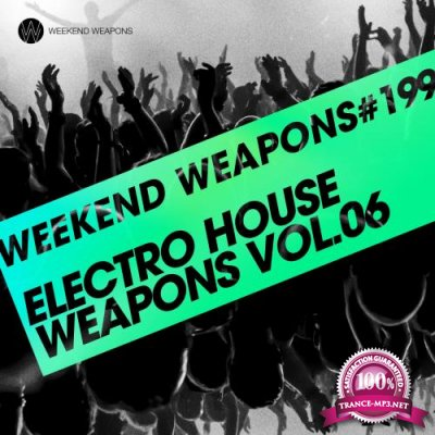 Electro House Weapons Volume 6 (2018)