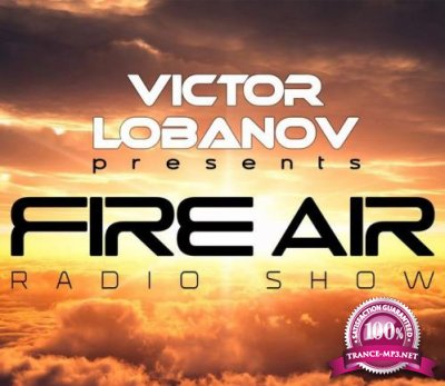 Victor Lobanov - Fire Air 186 (2018-07-11)