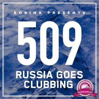 Bobina - Russia Goes Clubbing 509 (2018-07-14)