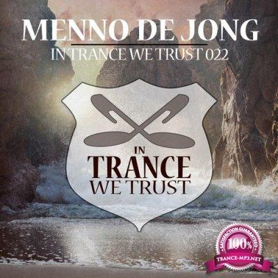 In Trance We Trust 022 (Mixed by Menno de Jong) (2018)
