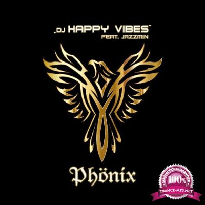 DJ Happy Vibes ft. Jazzmin - Phoenix (2018)