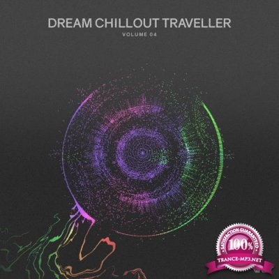 Dream Chillout Traveller, Vol.04 (2018)