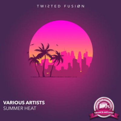 Twisted Fusion - Summer Heat (2018)
