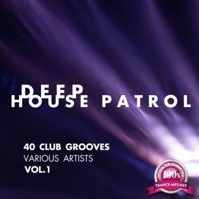 Deep-House Patrol: 40 Club Grooves, Vol. 1 (2018)