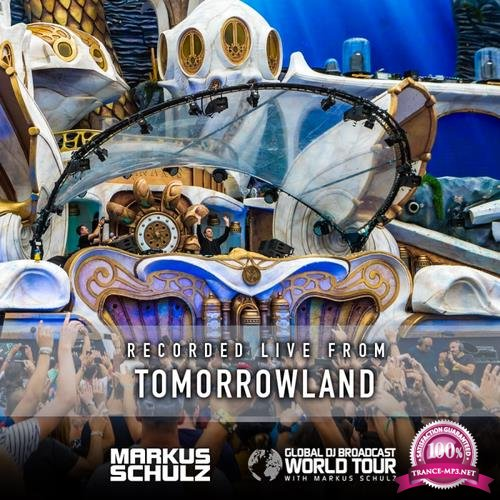 Markus Schulz - Global DJ Broadcast (2018-08-02) World Tour: Tomorrowland