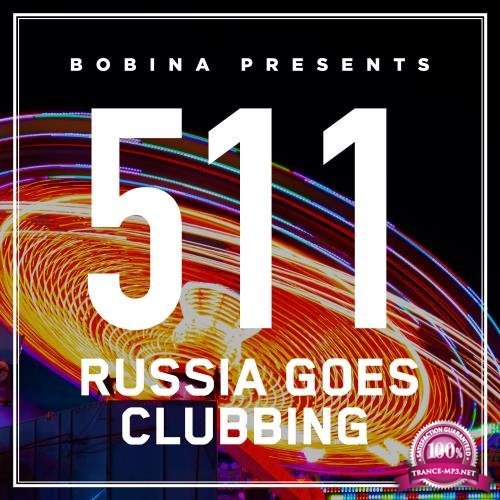 Bobina - Russia Goes Clubbing 511 (2018-08-04)