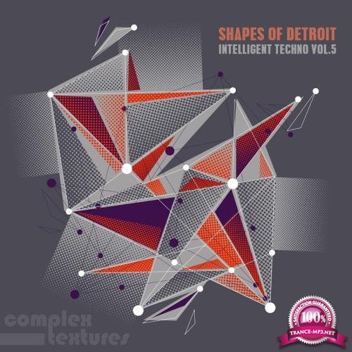 Shapes of Detroit - Intelligent Techno, Vol. 5 (2018-08-26)