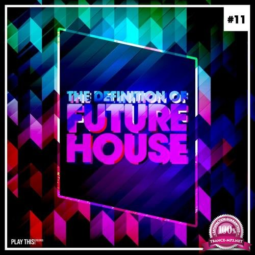 The Definition Of Future House, Vol. 11 (2018)