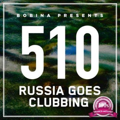 Bobina - Russia Goes Clubbing 510 (2018-08-01)