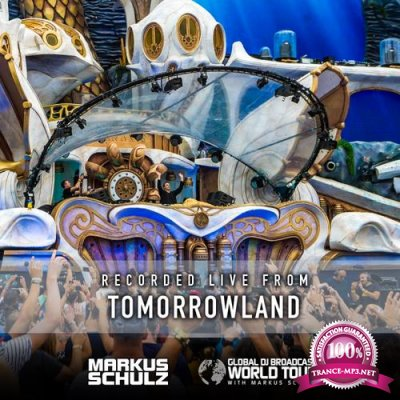 Markus Schulz - Global DJ Broadcast (2018-08-02) World Tour: Tomorrowland