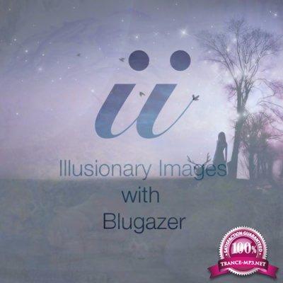 Blugazer - Illusionary Images 081 (2018-08-02)