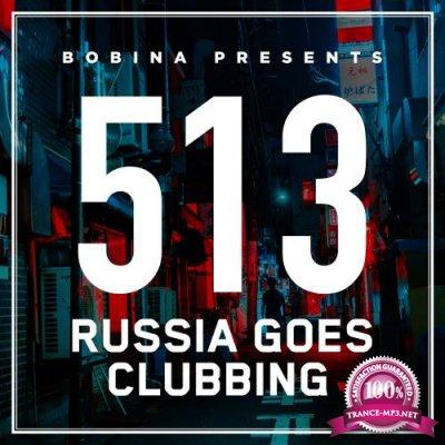 Bobina - Russia Goes Clubbing 513 (2018-08-11)