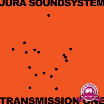 Jura Soundsystem Presents Transmission One (2018)