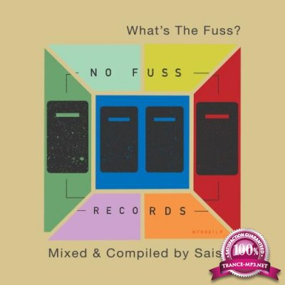 What's The Fuss (Compiled and Mixed by Saison) (2018)
