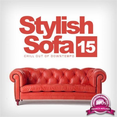 Stylish Sofa, Vol. 15 Chill Out Of Downtempo (2018)
