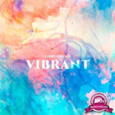 Gary Dread - Vibrant (2018)