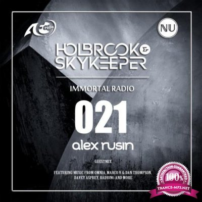 Holbrook & SkyKeeper, Alex Rusin - Immortal Radio 021 (2018-08-16)
