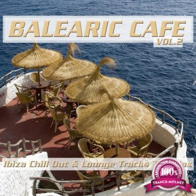 Balearic Cafe, Vol. 2 (Ibiza Chill out & Lounge Trac) (2018)