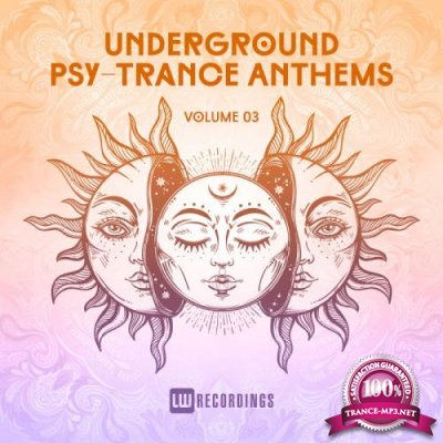 Underground Psy-Trance Anthems, Vol. 03 (2018)