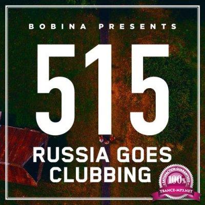Bobina - Russia Goes Clubbing 515 (2018-08-25)