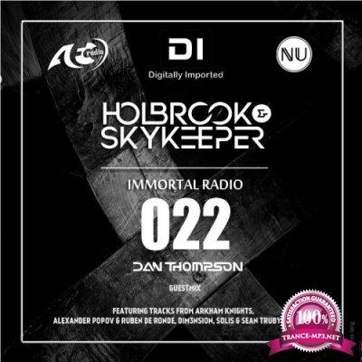 Holbrook & SkyKeeper, Dan Thompson - Immortal Radio 022 (2018-08-28)