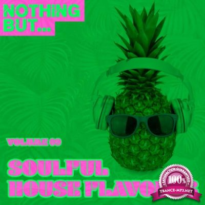 Nothing But... Soulful House Flavours, Vol. 09 (2018)