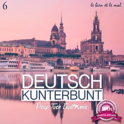 Deutsch Kunterbunt, Vol. 6 - Deep, Tech, Electronic (2018)
