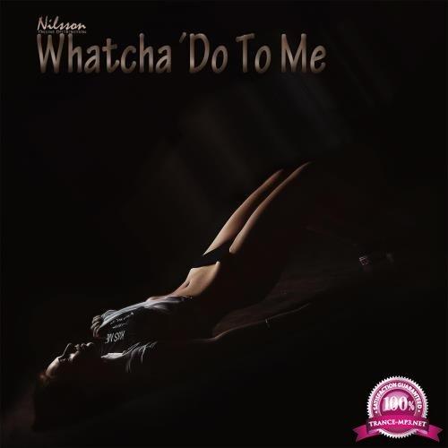 Whatcha Do to Me (2018)