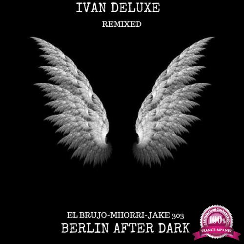 Berlin After Dark - Deluxe Remixed (2018)