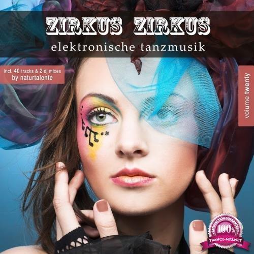 Zirkus Zirkus Vol 20 (Elektronische Tanzmusik) (2018)