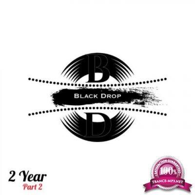 Black Drop 2 Year (Part 2) (2018)