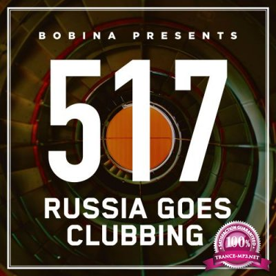Bobina - Russia Goes Clubbing 517 (2018-09-08)