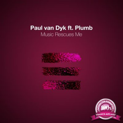 Paul Van Dyk & Plumb - Music Rescues Me (2018)